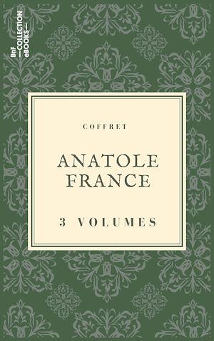 Téléchargez le livre :  Coffret Anatole France