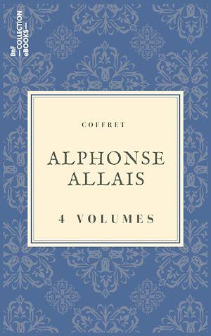 Téléchargez le livre :  Coffret Alphonse Allais