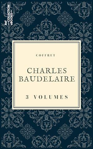 Téléchargez le livre :  Coffret Charles Baudelaire