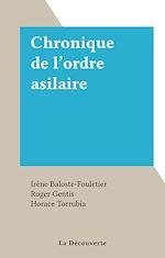 Télécharger le livre :  Chronique de l'ordre asilaire