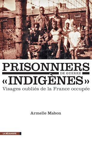 """Téléchargez le livre :  Prisonniers de guerre """"indigènes"""""""
