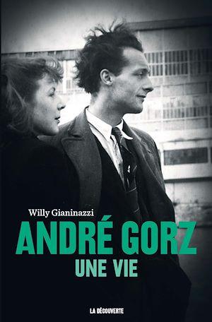 Téléchargez le livre :  André Gorz, une vie