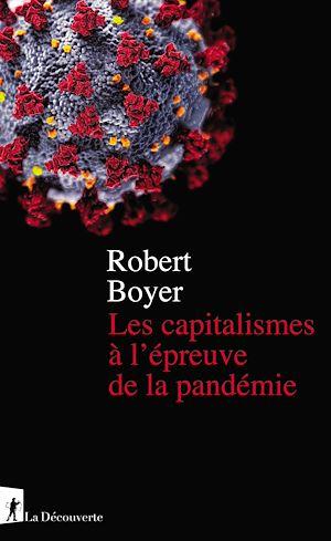 Téléchargez le livre :  Les capitalismes à l'épreuve de la pandémie