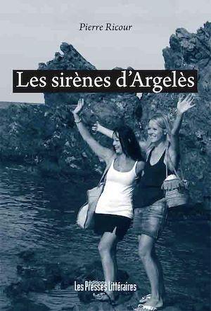Téléchargez le livre :  Les sirènes d'Argelès