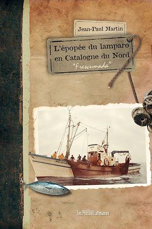 Téléchargez le livre :  L'épopée du lamparo en Catalogne du Nord