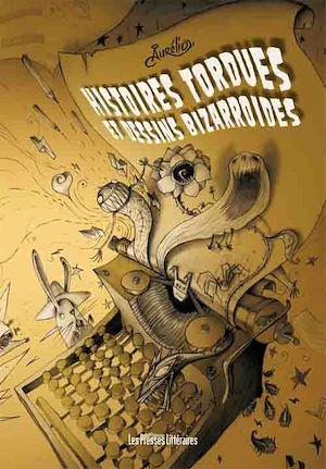 Téléchargez le livre :  Histoires tordues et dessins bizarroïdes