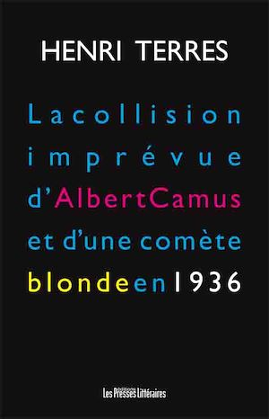 Téléchargez le livre :  La collision imprévue d'Albert Camus et d'une comète blonde en 1936