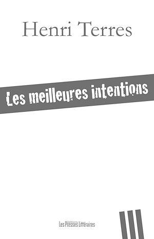 Téléchargez le livre :  Les meilleures intentions