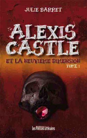 Téléchargez le livre :  Alexis Castle et la neuvième dimension Tome 1