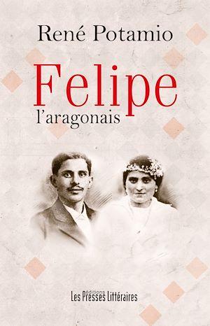 Téléchargez le livre :  Felipe l'aragonais