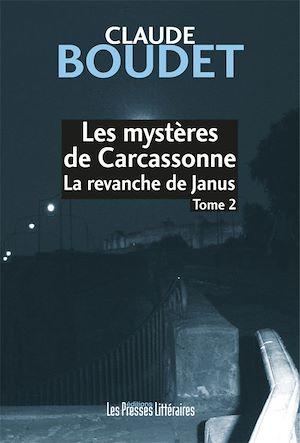 Téléchargez le livre :  Les mystères de Carcassonne : La revanche de Janus - Tome 2