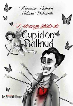 Téléchargez le livre :  L'étrange libido de Cupidon Ballaud