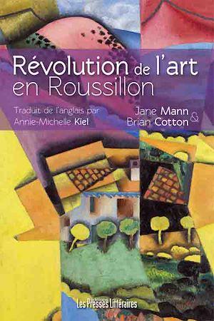 Téléchargez le livre :  Révolution de l'art en Roussillon