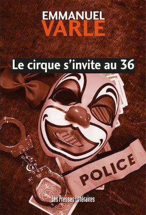 Téléchargez le livre :  Le cirque s'invite au 36