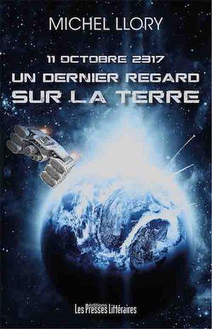Téléchargez le livre :  11 octobre 2317 – Un dernier regard sur la terre