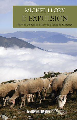 Téléchargez le livre :  L' EXPULSION - Histoire du dernier berger de la vallée du Riuferrer