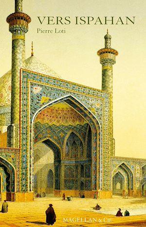 Téléchargez le livre :  Vers Ispahan