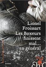 Télécharger le livre :  Les boxeurs finissent mal... en général