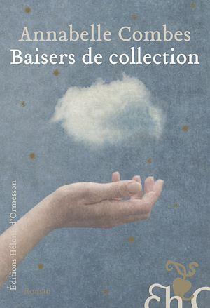 Téléchargez le livre :  Baisers de collection