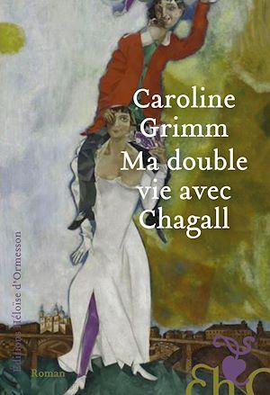 Téléchargez le livre :  Ma double vie avec Chagall