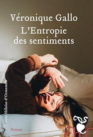 Téléchargez le livre :  L'Entropie des sentiments