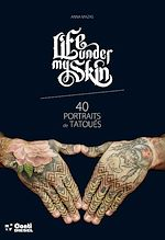 Télécharger cet ebook : Life Under My Skin - 40 portraits de tatoués