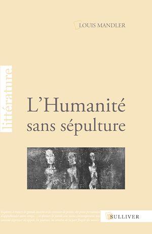 Téléchargez le livre :  L'Humanité sans sépulture