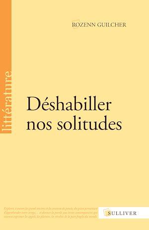 Téléchargez le livre :  Déshabiller nos solitudes