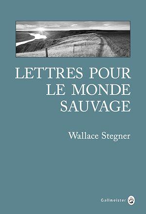 Téléchargez le livre :  Lettres pour le monde sauvage