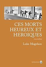 Télécharger le livre :  Ces morts heureux et héroïques