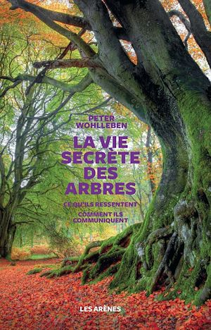 Téléchargez le livre :  La vie secrète des arbres