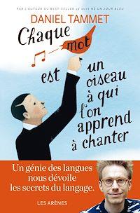 Télécharger le livre : Chaque mot est un oiseau à qui l'on apprend à chanter