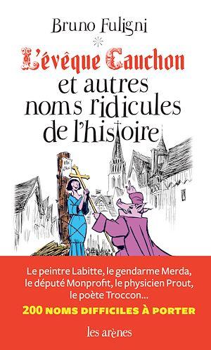 Téléchargez le livre :  L'Evêque Cauchon et autres noms de l'Histoire