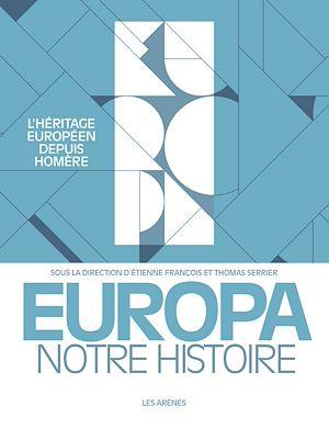 Téléchargez le livre :  Europa, notre histoire