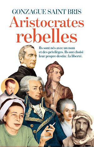 Téléchargez le livre :  Les aristocrates rebelles