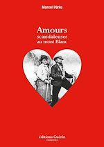 Télécharger cet ebook : Amours scandaleuses au Mont-Blanc
