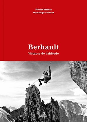 Téléchargez le livre :  Berhault - Virtuose de l'altitude