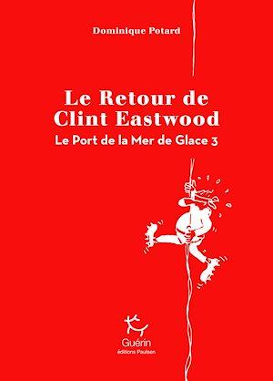 Téléchargez le livre :  Le Port de la Mer de Glace - tome 3 Le Retour de Clint Eastwood