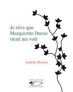 Télécharger le livre :  Je rêve que Marguerite Duras vient me voir