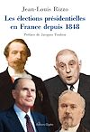 Téléchargez le livre numérique:  Les élections présidentielles en France depuis 1848