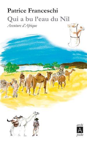 Téléchargez le livre :  Qui a bu l'eau du Nil