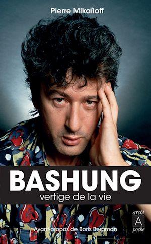 Téléchargez le livre :  Bashung, vertige de la vie