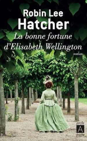 Téléchargez le livre :  La bonne fortune d'Elisabeth Wellington