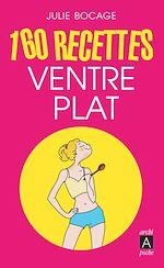 Télécharger cet ebook : 160 recettes ventre plat
