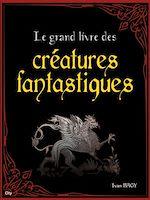 Télécharger cet ebook : Le grand livre des créatures fantastiques