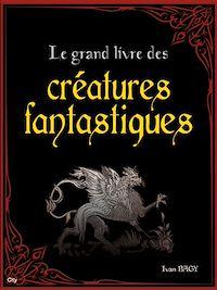 Télécharger le livre : Le grand livre des créatures fantastiques