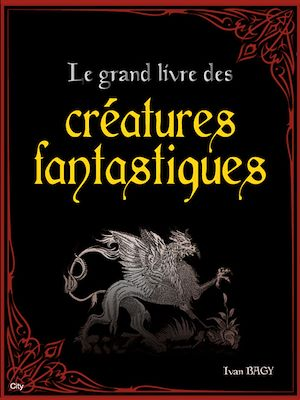 Téléchargez le livre :  Le grand livre des créatures fantastiques