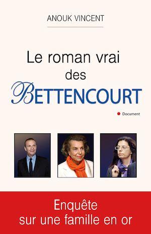 Téléchargez le livre :  Le roman vrai des Bettencourt