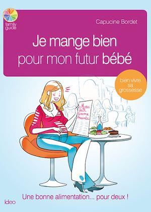 Téléchargez le livre :  Je mange bien pour mon futur bébé