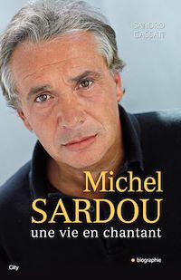 Télécharger le livre : Michel Sardou, une vie en chantant